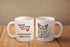 "Norwegian Elkhound - ceramic cup, mug ""Good morning and love "", Ca"