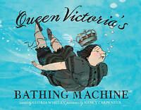 Queen Victoria's Bathing Machine by Whelan, Gloria, NEW Book, FREE & Fast Delive
