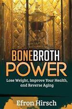Bone Broth, Bone Broth Diet, Bone Broth Miracle: Bone Broth Power: Lose...