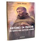 S. ANTONIO DA (DI) PADOVA, Un Santo per tutti gli Uomini -Dante Alimenti, VELAR