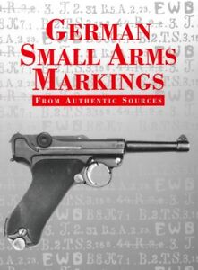 German Small Arms Markings 1874-1939 Imperial Era -New! $0 Ship!