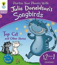 Oxford Reading Tree Songbirds: Level 1+: Top Cat and Other Stories by Julia Don…