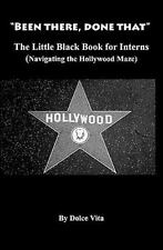 The Little Black Book for Interns : How to Navigate the Hollywood Maze by...