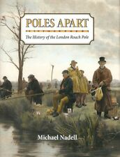 NADELL FISHING BOOK POLES APART HISTORY OF THE LONDON ROACH POLE hardback new