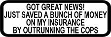 "3"" Good News Saved Insurance Cops Decal Funny Helmet Hard Hat Motorcycle Sticker"