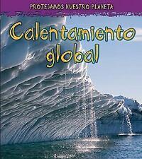 Calentamiento global (Proteger nuestro planeta) (Spanish Edition)-ExLibrary