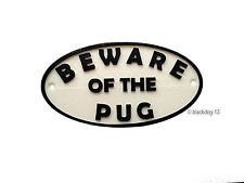 Pug Beware of The Dog Sign - House Garden Plaque - White/Black