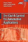 Dry Clutch Control for Automotive Applications (Advances in Industrial Control),
