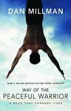 Way of the Peaceful Warrior : A Book That Changes Lives by Dan Millman (2006, Perfect, Movie Tie-In)