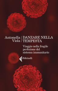 Antonella Viola, Danzare nella tempesta. Viaggio nella fragile perfezione