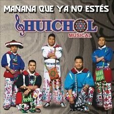Huichol Musical : Manana Que Ya No Estes CD