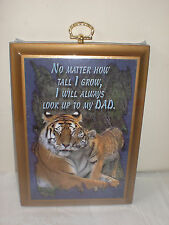 No Matter How Tall I Grow I'll Always Look Up To My Dad Tiger Wooden Plaque New