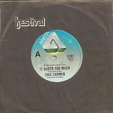 "ERIC CARMEN - IT HURTS TOO MUCH - 7"" 45 VINYL RECORD - 1980"