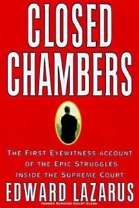 Closed Chambers by Edward Lazarus (1998, Hardcover)