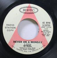 Rock Promo 45 Steel - Never On A Monday / Rosie Lee On Epic