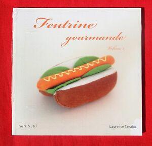 FEUTRINE GOURMANDE - VOLUME 2 - LAURENCE TANAKA - TUTTI FRUTTI 2012 - NEUF