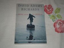 MERCY AMONG THE CHILDREN by DAVID ADAMS RICHARDS     -ARC-  -JA-