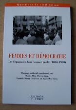 Femmes et démocratie, les espagnoles dans l'espace public 1868-1978