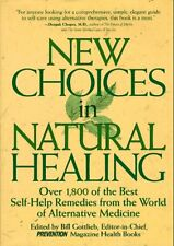 New Choices In Natural Healing: Over 1,800 of the Best Self-Help Remedies from t