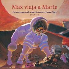 Max viaja a Marte: Una aventura de ciencias con el perro Max (Science Adventures