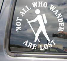 Not All Who Wander Are Lost - Hiker Hiking Trek - Car Vinyl Decal Sticker 10007