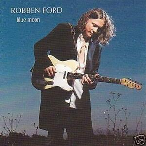 ROBBEN FORD Blue Moon NEW CD