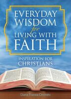Everyday Wisdom for Living with Faith: Inspiration for Christians - Paperback