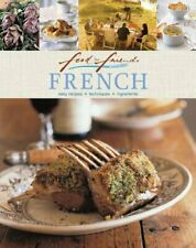 French: Easy Recipes, Techniques, Ingredients (Food for Friends) By Murdoch Boo