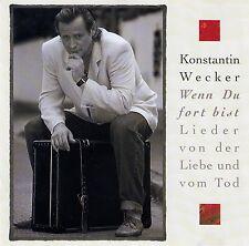 KONSTANTIN WECKER : WENN DU FORT BIST / CD - TOP-ZUSTAND
