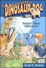 Danger! Dinky Diplodocus (The Adventures of Dinosaur Dog) by Sutton, Scott E.