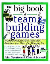 Big Book Team Building Games by Edward E. Scannell, John W. Newstrom (Paperback,