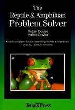 Reptile and the Amphibian Problem Solver : Practical and Expert Advice on Keepin