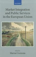Market Integration and Public Services in the European Union (The Collected Cou