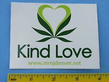 Ganja Cannabis Marijuana STICKER ~<>~ KIND LOVE Dispensary ~*~ Denver, COLORADO