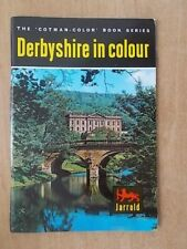 THE COTMAN-COLOR BOOK SERIES - DERBYSHIRE IN COLOUR - TOURIST GUIDE 1965