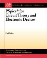 PSpice for Circuit Theory and Electronic Devices by Paul Tobin (2007, Book,...