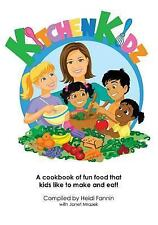 Kitchen Kidz : A Cookbook of Fun Food That Kids Like to Make and Eat! by...
