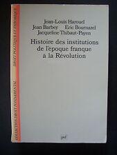 Histoire des Institutions de l'époque franque à la Révolution / PUF - 1987 (BE)