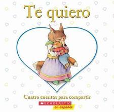 Te quiero: Cuatro cuentos para compartir: (Spanish language edition of-ExLibrary