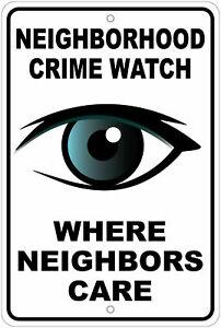 "Neighborhood Crime Watch: Where Neighbors Care (Eye) 8""x12"" Aluminum Sign"
