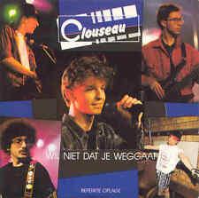 CLOUSEAU - Wil niet dat je weggaat 3TR CDS 1990 POP / DUTCH / LIMITED EDITION