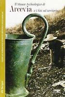 Il Museo archeologico di Arcevia e i siti sul territorio Libro nuovo in offerta!