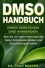 DMSO Handbuch DMSO Verstehen Und Anwenden. Wie Sie Mit Dem Heilmittel Der Natur