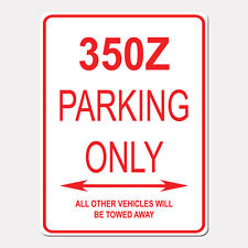 """350Z Parking Only Street Sign Heavy Duty Aluminum Sign 9"""" x 12"""""""