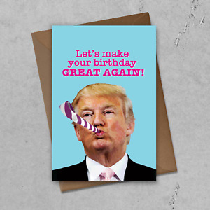 Let's Make Your Birthday Great Again Digital Birthday card President Trump MAGA
