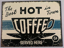 The Best Hot Coffee Served In Town Here Retro Metal Wall Bar Sign Man Cave