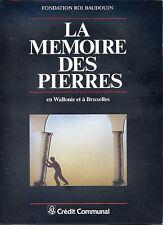 LA MEMOIRE DES PIERRES - En Wallonie et à Bruxelles - 1987 - Belgique