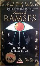 Il romanzo di RAMSES Il Figlio della Luce - di Christian Jacq - Ed. Mondadori