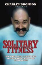 Solitary Fitness: By Charlie Bronson, Stephen Richards