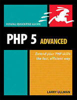 PHP 5 Advanced: Visual QuickPro Guide by Larry Ullman (Paperback, 2007)